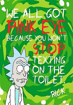 Pink Eye From Texting in Bathroom Rick and Morty Poster Wall Art 11x17 13x19