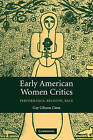 Early American Women Critics: Performance, Religion, Race by Gay Gibson Cima (Hardback, 2006)