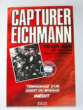 MISSION ATTILA CAPTURER EICHMANN Mossad Israël Argentine Heydrich Waffen SS