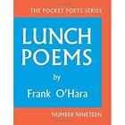 Lunch Poems by Professor Frank O'Hara (Hardback, 2014)