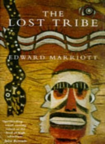 The Lost Tribe: Search Through the Jungles of Papua New Guinea,Edward Marriott