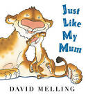 Just Like My Mum by David Melling (Board book, 2010)