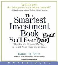 The Smartest Investment Book You'll Ever Read CD: The Simple, Stress-Free Way to