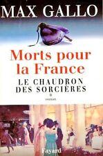 Le chaudron des sorcières / Morts978 pour la France / Max GALLO / 1 ère Edition