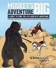 Musket's Big Adventure by Jake Stump, Tony Dobies (Hardback, 2016)