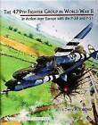 The 479th Fighter Group in World War II: In Action Over Europe With the P-38 and P-51 by Terry A. Fairfield (Hardback, 2004)