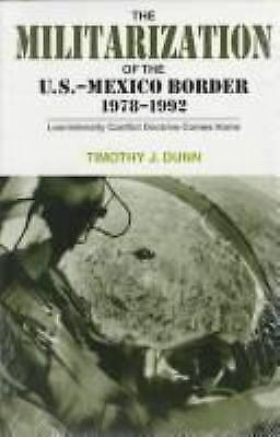 Militarization of the U. S.-Mexico Border, 1978-1992 : Low-Intensity Conflict Do