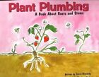 Plant Plumbing: A Book about Roots and Stems by Susan Blackaby (Paperback / softback, 2003)