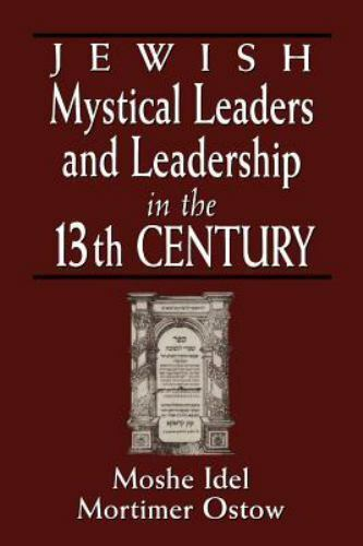 Jewish Mystical Leaders and Leadership in the 13th Century Paperback Moshe Idel