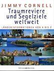 Traumreviere und Segelziele weltweit von Jimmy Cornell (2011, Gebundene Ausgabe)