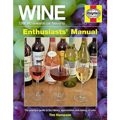 HAYNES WINE ENTHUSIASTS' MANUAL 7,000 BC ONWARDS ALL FLAVOURS UNIQUE BOOK H5804