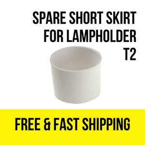 T2-Spare-Short-Skirt-for-Lampholder-FREE-SHIPPING
