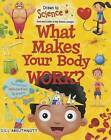 What Makes Your Body Work? by Gill Arbuthnott (Paperback / softback, 2016)
