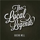 The Local Legends - Queens Will (2015)