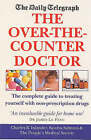 Daily Telegraph  Over-the-counter Doctor: Complete Guide to Nonprescription Drugs by Charles Inlander, Sandra Salmans (Paperback, 1999)