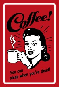 Coffee! Can Sleep When Dead Red Tin Sign Shield 20 X 30 CM F0102