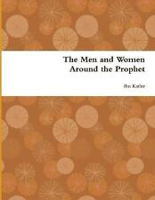 The Men and Women Around the Prophet by Ibn Kathir (Paperback / softback, 2017)