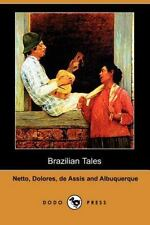 Brazilian Tales by Carmen Dolores, Coelho Netto and Joaquim Maria Machado de...