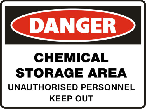 Danger Signs Chemical Storage Area Unauthorised Personnel Keep Out