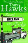 Round Ireland with a Fridge by Tony Hawks (Paperback, 1999)