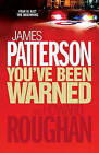 You've Been Warned by James Patterson, Howard Roughan (Hardback, 2007)