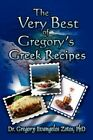 Very Best of Gregory's Greek Recipes 9781424199105 by Gregory Evangelos Zotos