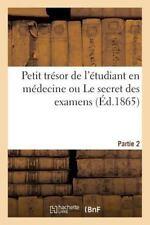 2e Partie du Petit Tresor de l'Etudiant en Medecine Ou le Secret des Examens...