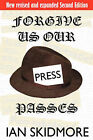 Forgive Us Our Press Passes by Ian Skidmore (Paperback, 2008)