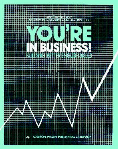You're in Business: Building Business English Skills, French, John Thomas, Good