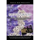 Gaining Ground: The David and Mallory Anderson Trilogy: Volume 3 by Paula Rae Wallace (Paperback / softback, 2014)