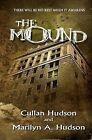 The Mound by Cullan Hudson, Marilyn A Hudson (Paperback / softback, 2011)