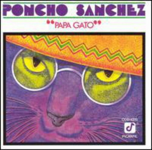 Poncho Sanchez - Papa Gato [New CD]
