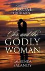 Sex and the Godly Woman: A Guide to Sexual Fulfilment by Laurenda Salandy (Paperback / softback, 2013)
