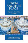 From Another Place: Migration and the Politics of Culture by Gillian Bottomley (Paperback, 2010)
