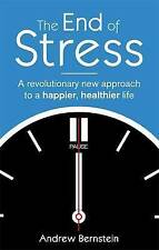The End Of Stress: A revolutionary new approach to a happier, healthier life, Be