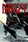 Vostok Station: Point of Impact by Kerry Plowright (Paperback, 2005)
