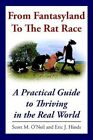From Fantasyland to The Rat Race 9781420819946 Paperback P H