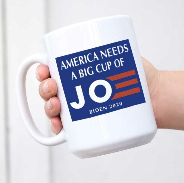 America Needs A Big Cup Of Joe Biden 2020 US Presiden Ceramic White Mug 11-15oz