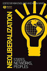 Neoliberalization: States, Networks, Peoples by John Wiley and Sons Ltd (Paperback, 2007)
