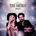 Brave by The Shires (CD, Feb-2015, Decca)