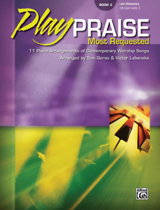 Piano Solo Songbook 23254 Most Requested Book 2 Play Praise