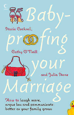1 of 1 - USED (GD) Baby-proofing Your Marriage: How to Laugh More, Argue Less and Communi