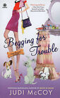 Begging for Trouble by Judi McCoy (Paperback / softback, 2011)