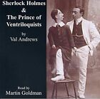 The Prince of Ventriloquists: Another Case for Sherlock Holmes by Val Andrews (CD-Audio, 2006)
