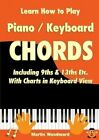 Learn How to Play Piano / Keyboard Chords Including 9ths & 13ths Etc. with Charts in Keyboard View by Martin Woodward (Paperback, 2015)