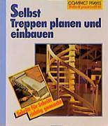 Selbst Treppen planen und einbauen von Walter Meyer-Bohe