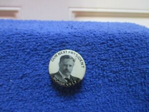 Teddy Roosevelt - Our Next President Pin