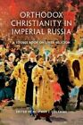 Orthodox Christianity in Imperial Russia: A Source Book on Lived Religion by Indiana University Press (Paperback, 2014)