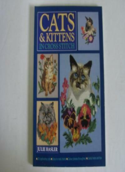 Cats and Kittens in Cross Stitch By Julie S. Hasler