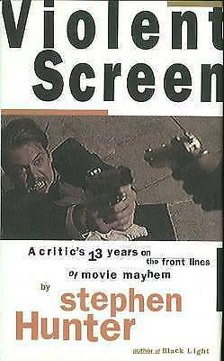 Violent Screen: A Critic's 13 Years on the Front Lines of Movie Mayhem by...